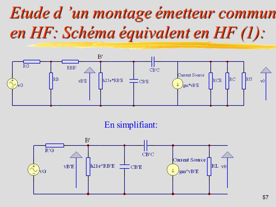 56 Etude d un montage émetteur commun en HF: Cherchons à déterminer le gain en tension A V = v0/e G pour le montage suivant :