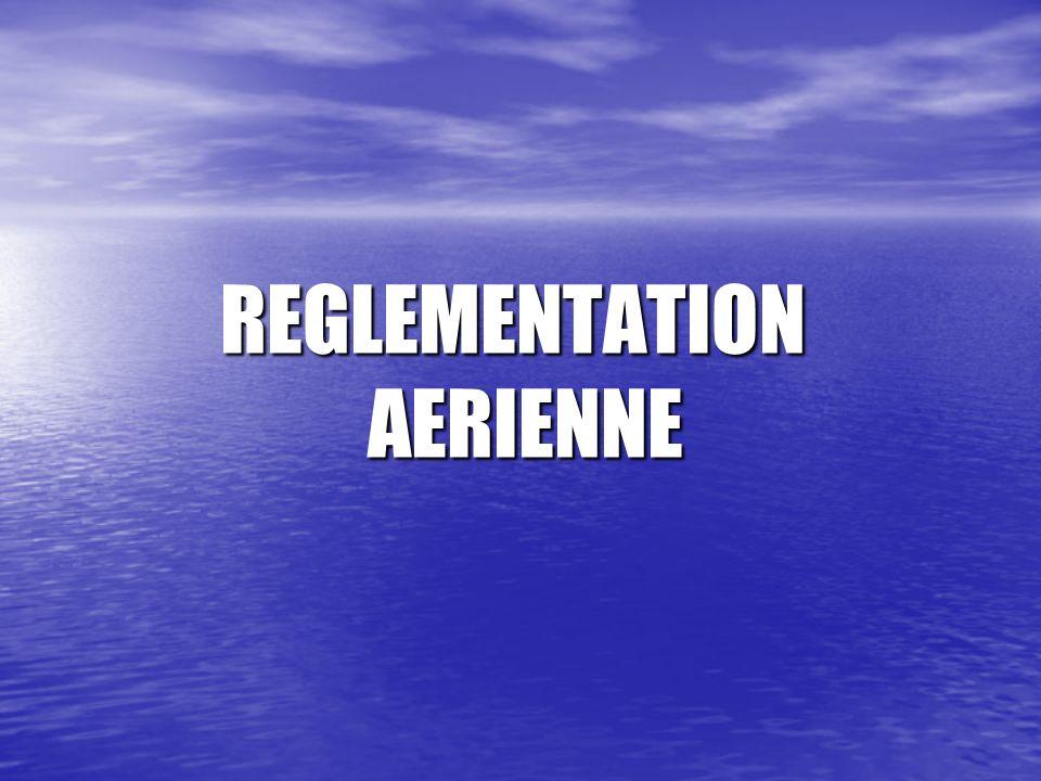 REGLEMENTATION AERIENNE REGLEMENTATION AERIENNE