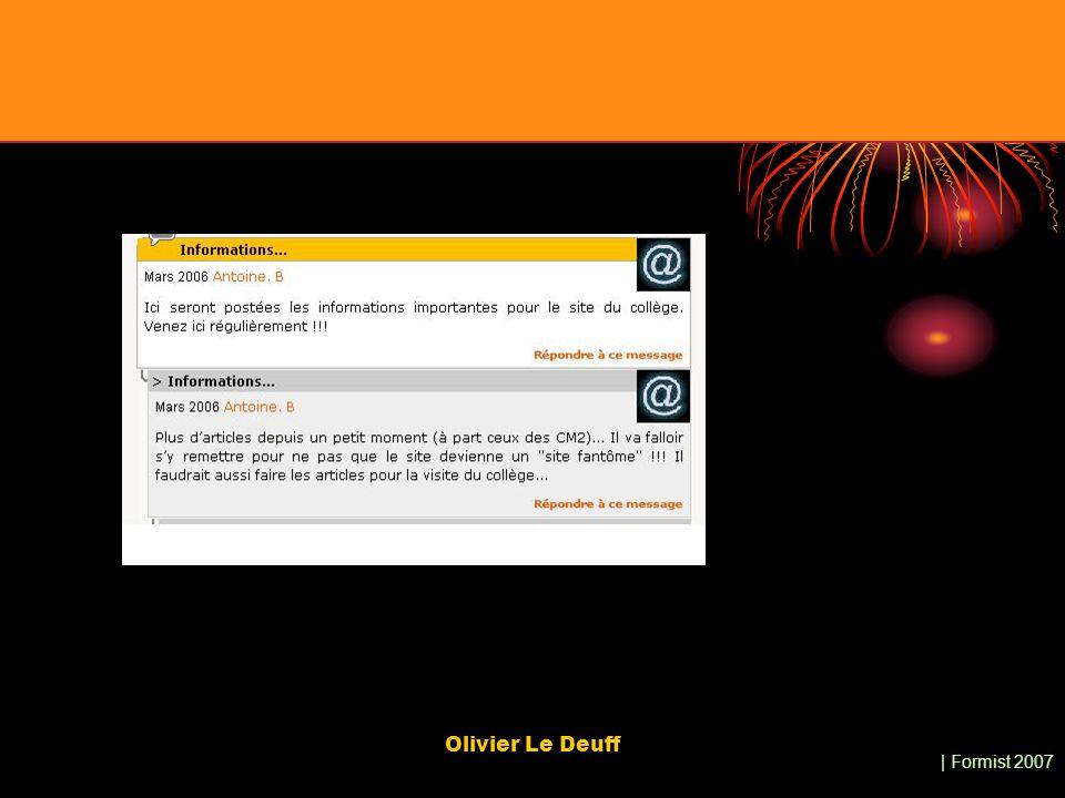 | Formist 2007 Olivier Le Deuff Discussions en ligne Usage de la possibilité denvoyer des messages quand dautres usagers sont en ligne : Prolongation de lespace du collège dans un autre rapport spatio-temporel Aspect valorisation : rapport à lenseignant