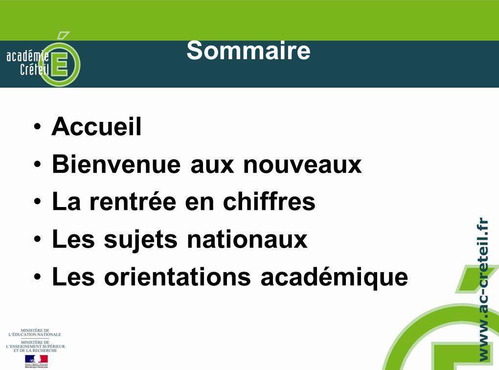 Sommaire Accueil Bienvenue aux nouveaux La rentrée en chiffres Les sujets nationaux Les orientations académique