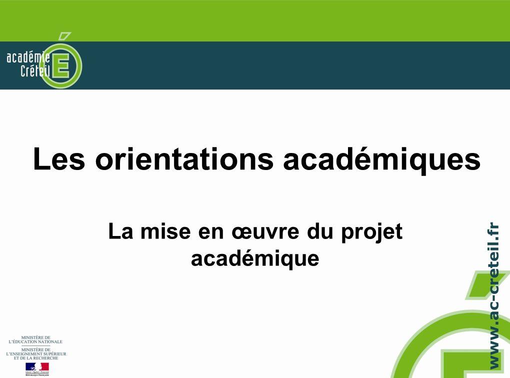Les orientations académiques La mise en œuvre du projet académique