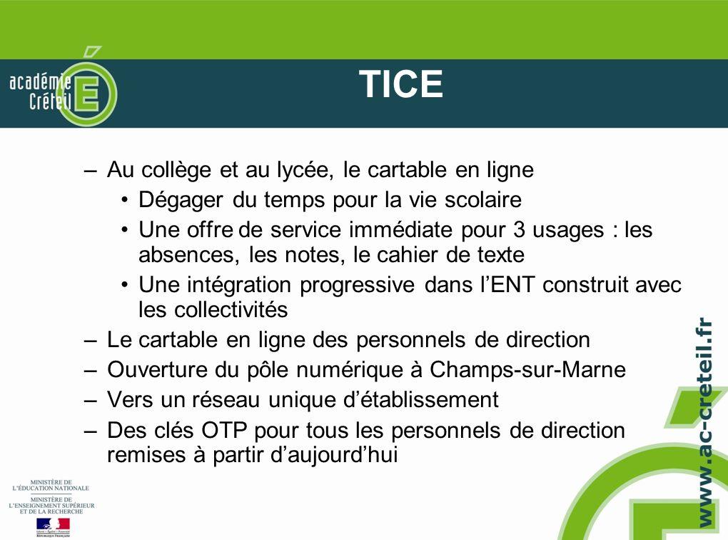 TICE –Au collège et au lycée, le cartable en ligne Dégager du temps pour la vie scolaire Une offre de service immédiate pour 3 usages : les absences,