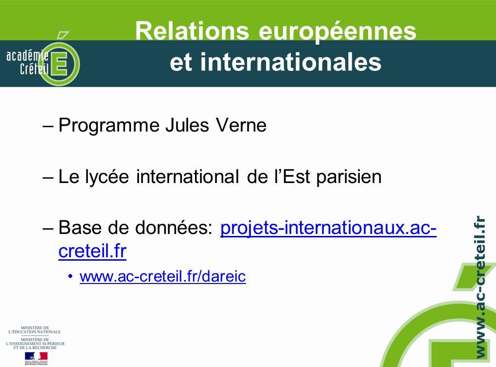 Relations européennes et internationales –Programme Jules Verne –Le lycée international de lEst parisien –Base de données: projets-internationaux.ac- creteil.fr www.ac-creteil.fr/dareic
