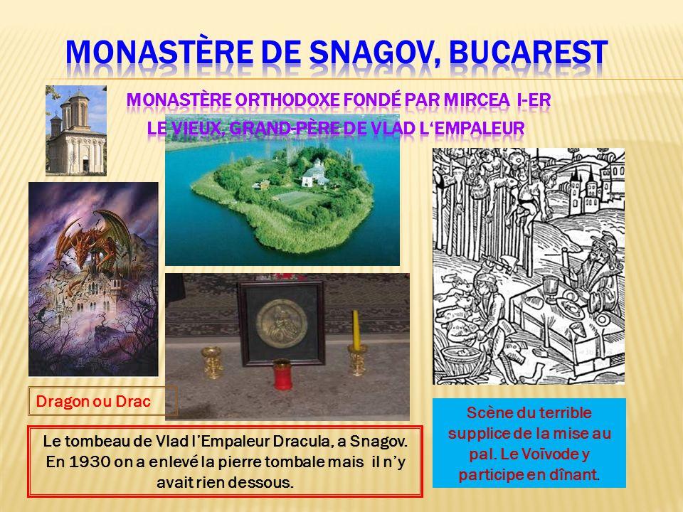 Dragon ou Drac Le tombeau de Vlad lEmpaleur Dracula, a Snagov. En 1930 on a enlevé la pierre tombale mais il ny avait rien dessous. Scène du terrible