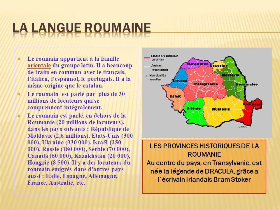 Le roumain appartient à la famille orientale du groupe latin. Il a beaucoup de traits en commun avec le français, litalien, lespagnol, le portugais. I