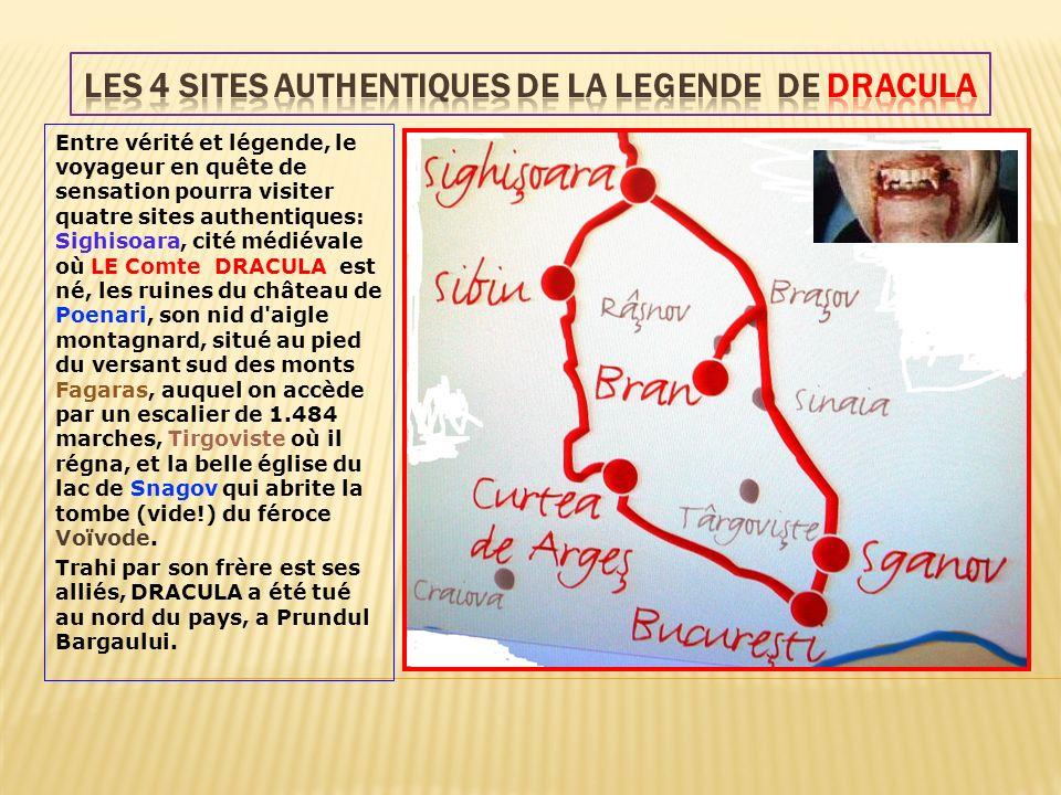 Entre vérité et légende, le voyageur en quête de sensation pourra visiter quatre sites authentiques: Sighisoara, cité médiévale où LE Comte DRACULA es