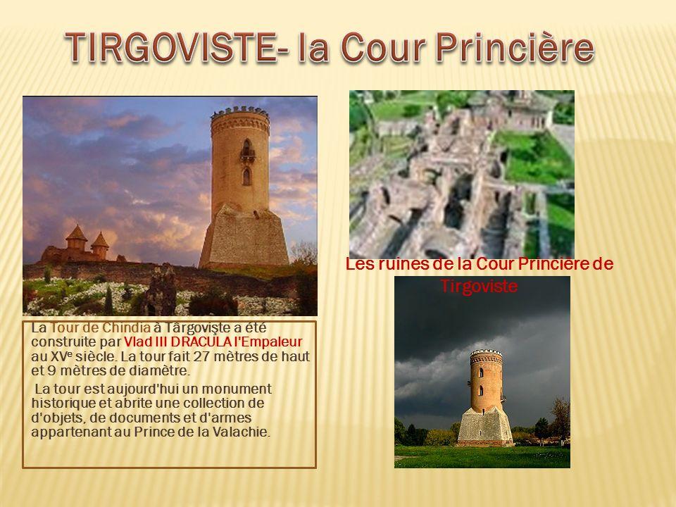 La Tour de Chindia à Târgovişte a été construite par Vlad III DRACULA l'Empaleur au XV e siècle. La tour fait 27 mètres de haut et 9 mètres de diamètr