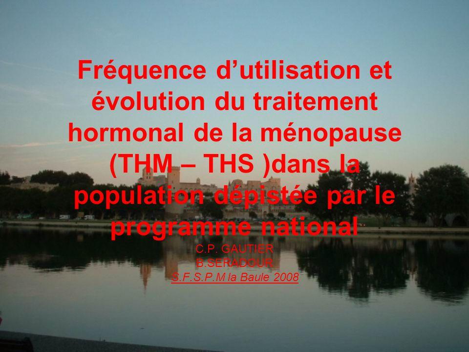 Fréquence dutilisation et évolution du traitement hormonal de la ménopause (THM – THS )dans la population dépistée par le programme national C.P. GAUT