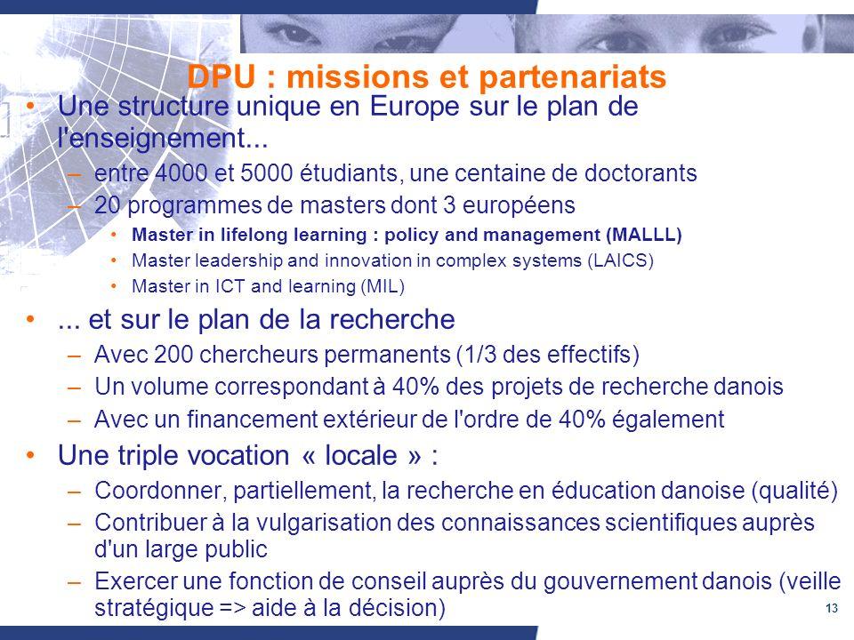 13 DPU : missions et partenariats Une structure unique en Europe sur le plan de l enseignement...
