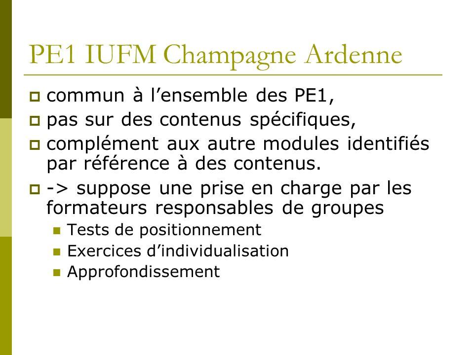 PE1 IUFM Champagne Ardenne commun à lensemble des PE1, pas sur des contenus spécifiques, complément aux autre modules identifiés par référence à des c