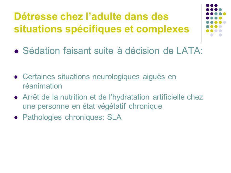 Détresse chez ladulte dans des situations spécifiques et complexes Sédation faisant suite à décision de LATA: Certaines situations neurologiques aiguë