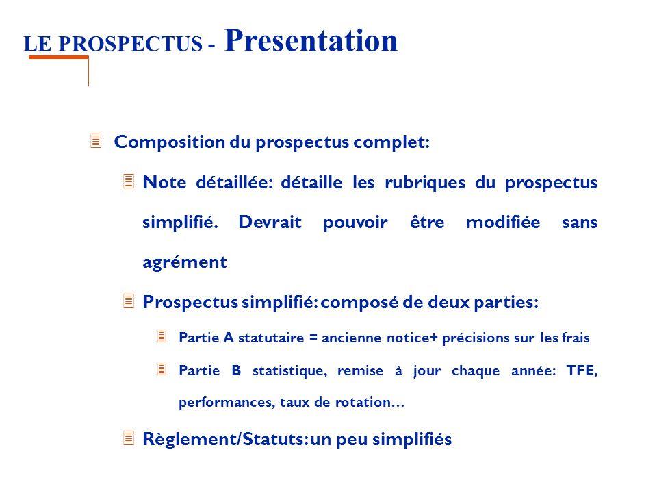 LE PROSPECTUS - Presentation 3 Composition du prospectus complet: 3 Note détaillée: détaille les rubriques du prospectus simplifié.
