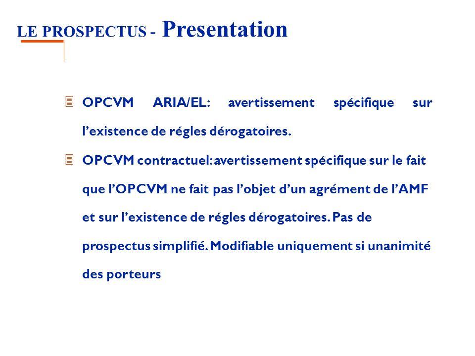 LE PROSPECTUS - Presentation 3 OPCVM ARIA/EL: avertissement spécifique sur lexistence de régles dérogatoires. 3 OPCVM contractuel: avertissement spéci
