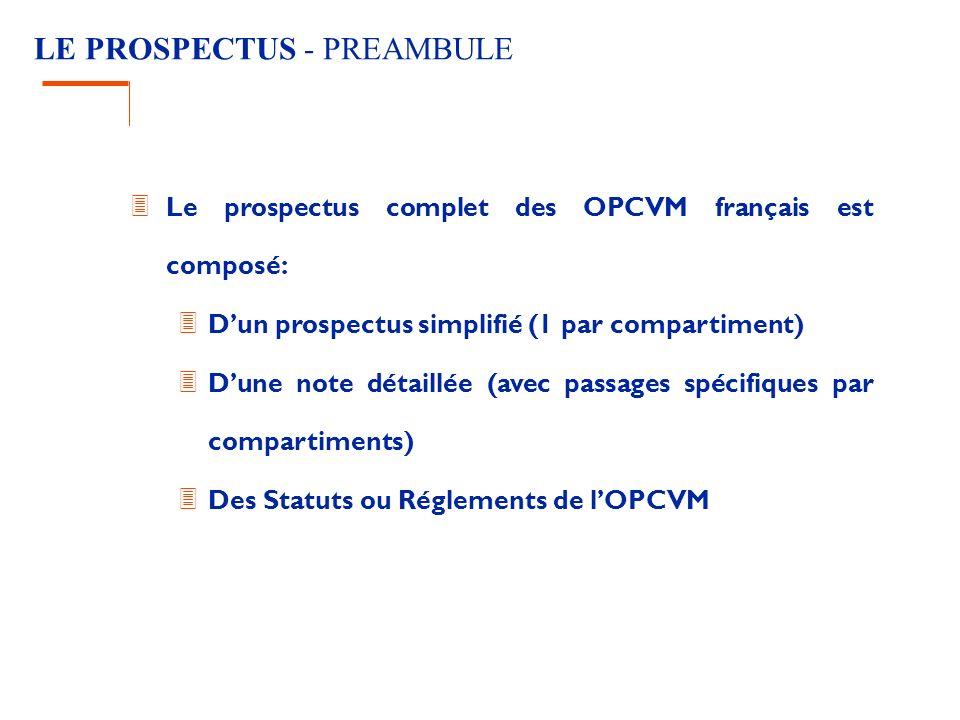 LE PROSPECTUS - PREAMBULE 3 Le prospectus complet des OPCVM français est composé: 3 Dun prospectus simplifié (1 par compartiment) 3 Dune note détaillé