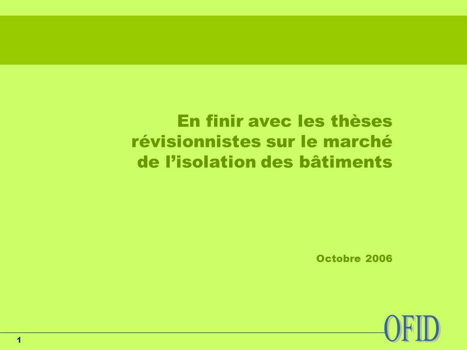 1 En finir avec les thèses révisionnistes sur le marché de lisolation des bâtiments Octobre 2006