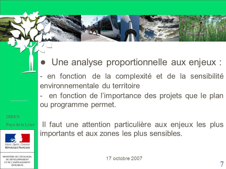 7 Une analyse proportionnelle aux enjeux : - en fonction de la complexité et de la sensibilité environnementale du territoire - en fonction de limportance des projets que le plan ou programme permet.