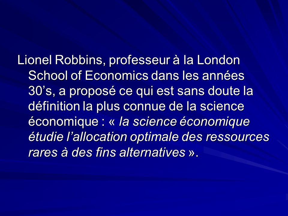 Lionel Robbins, professeur à la London School of Economics dans les années 30s, a proposé ce qui est sans doute la définition la plus connue de la sci