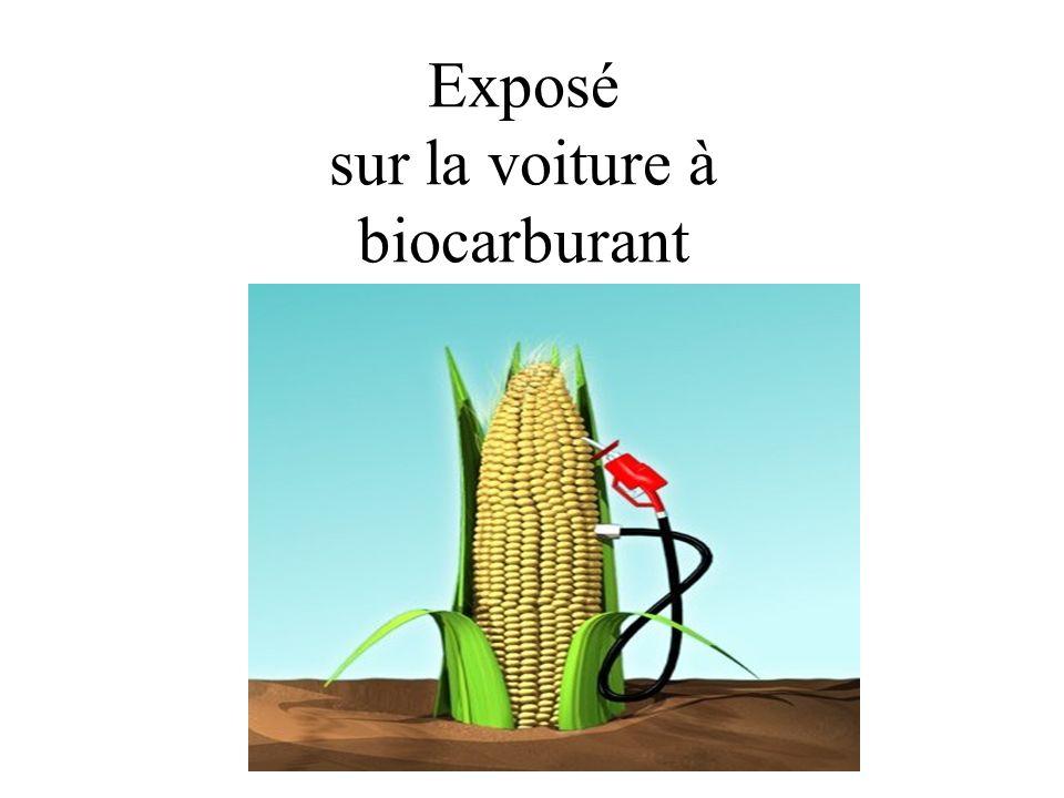 Les biocarburants proviennent de matières premières tels que le colza, maïs, lhuile de cuisson, lhuile de tournesol.
