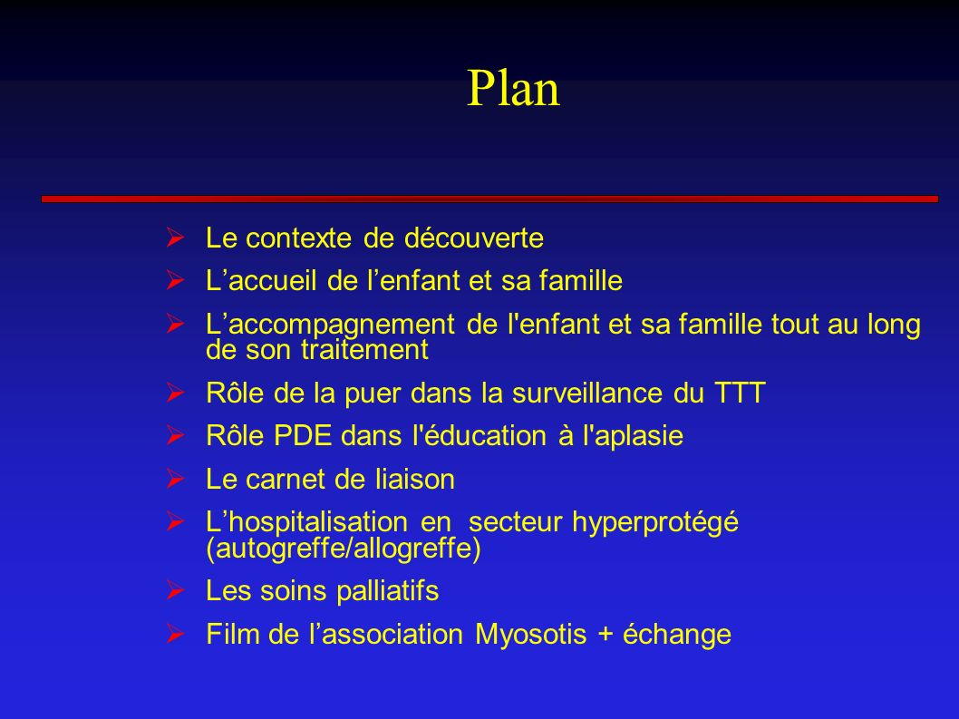 Plan Le contexte de découverte Laccueil de lenfant et sa famille Laccompagnement de l'enfant et sa famille tout au long de son traitement Rôle de la p