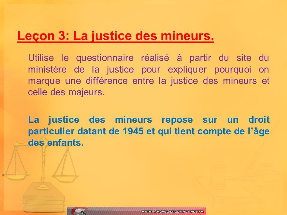 Utilise le questionnaire réalisé à partir du site du ministère de la justice pour expliquer pourquoi on marque une différence entre la justice des min