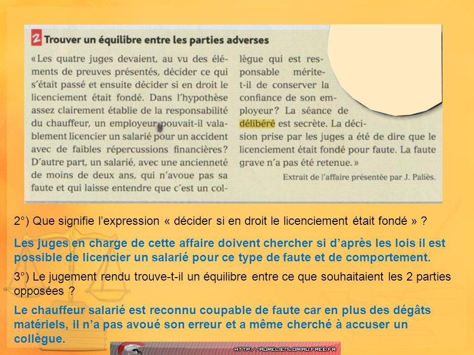 2°) Que signifie lexpression « décider si en droit le licenciement était fondé » ? Les juges en charge de cette affaire doivent chercher si daprès les