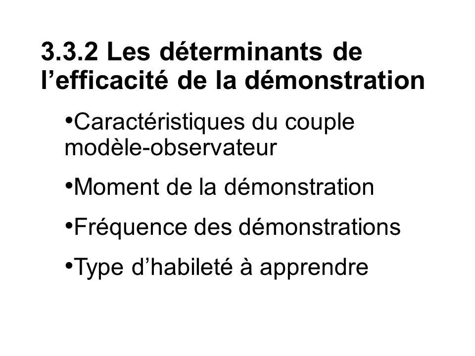 3.3.2 Les déterminants de lefficacité de la démonstration Caractéristiques du couple modèle-observateur Moment de la démonstration Fréquence des démon