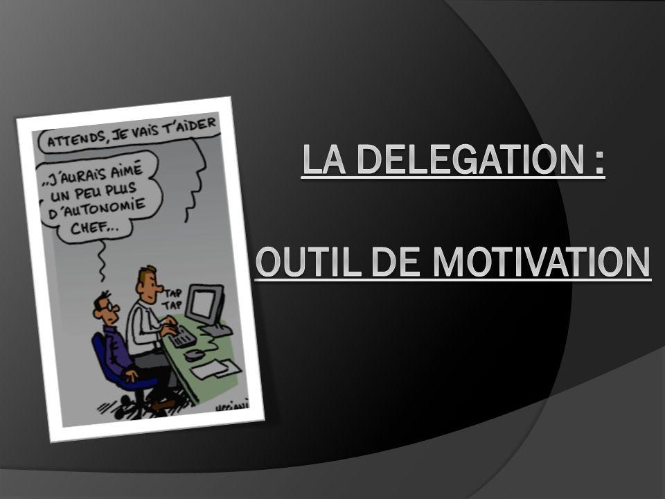 I.Quest ce que la délégation II. La délégation vue par le délégateur III.