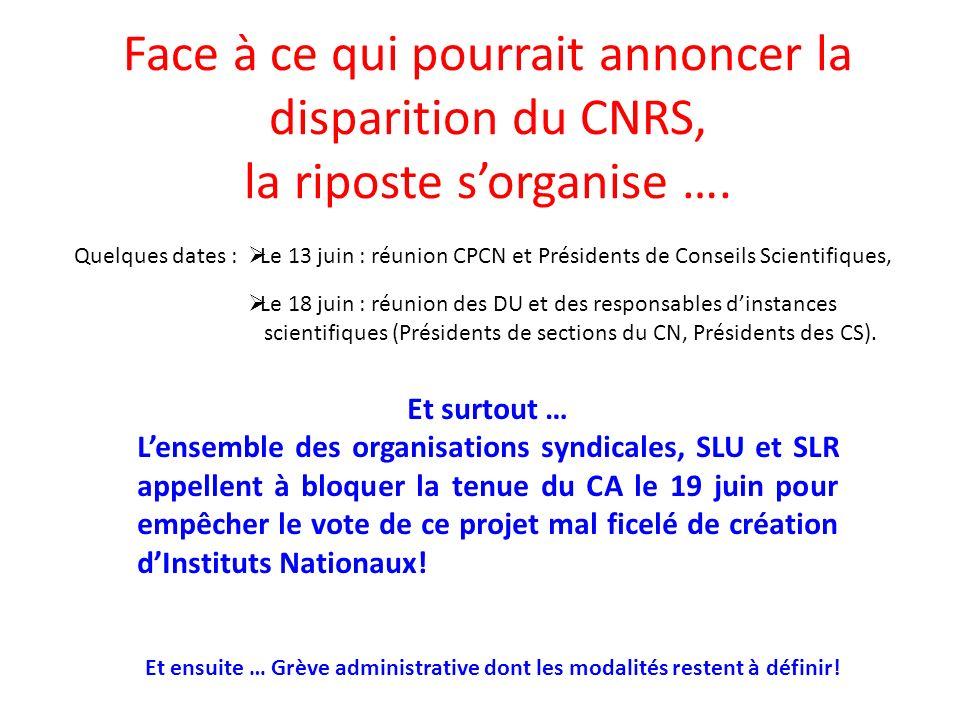 Face à ce qui pourrait annoncer la disparition du CNRS, la riposte sorganise ….