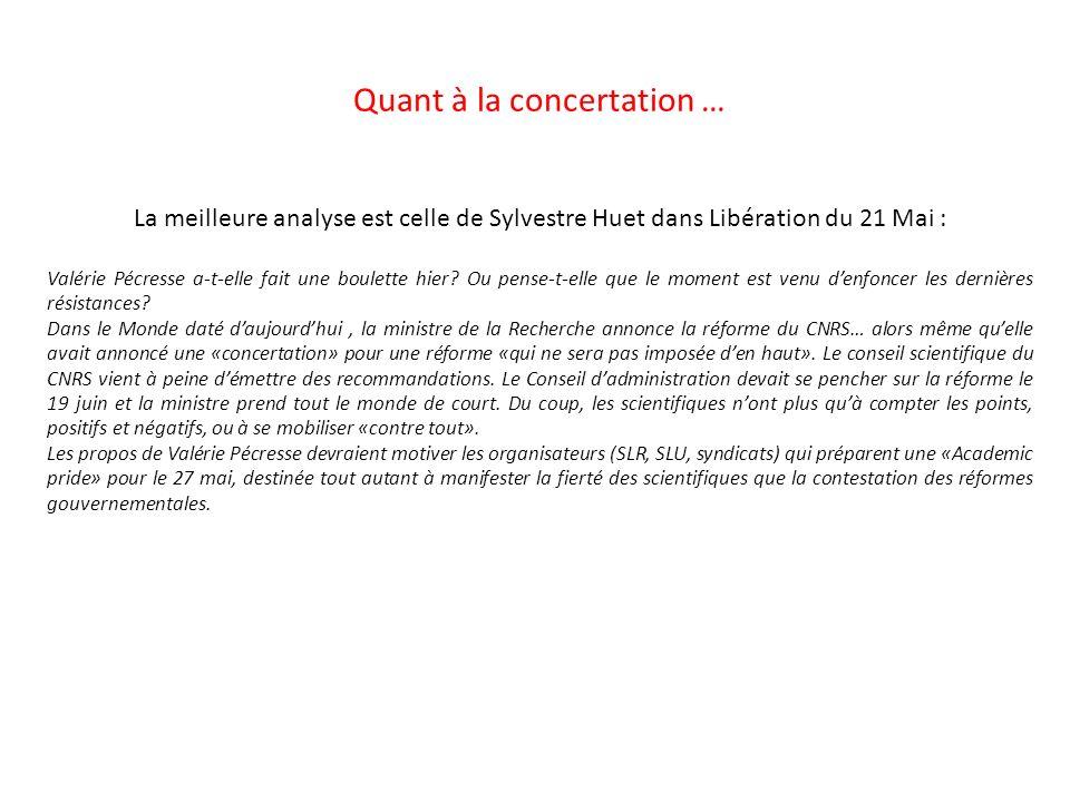 Quant à la concertation … La meilleure analyse est celle de Sylvestre Huet dans Libération du 21 Mai : Valérie Pécresse a-t-elle fait une boulette hier.