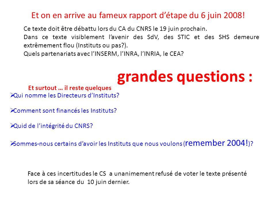 Et on en arrive au fameux rapport détape du 6 juin 2008.