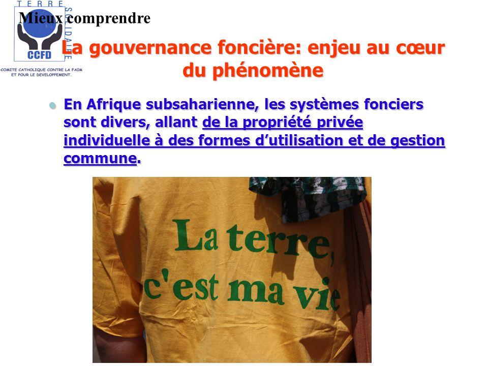 La gouvernance foncière: enjeu au cœur du phénomène En Afrique subsaharienne, les systèmes fonciers sont divers, allant de la propriété privée individ