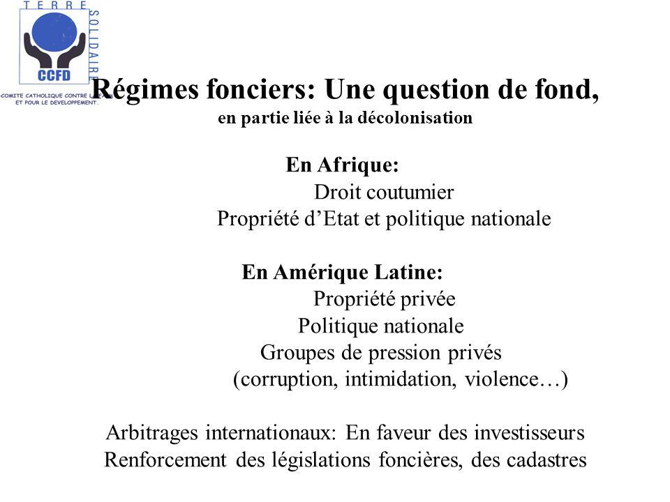 Régimes fonciers: Une question de fond, en partie liée à la décolonisation En Afrique: Droit coutumier Propriété dEtat et politique nationale En Améri