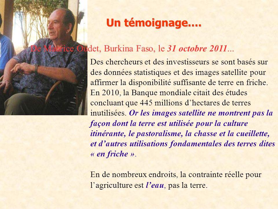 Un témoignage.... De Maurice Oudet, Burkina Faso, le 31 octobre 2011... Des chercheurs et des investisseurs se sont basés sur des données statistiques