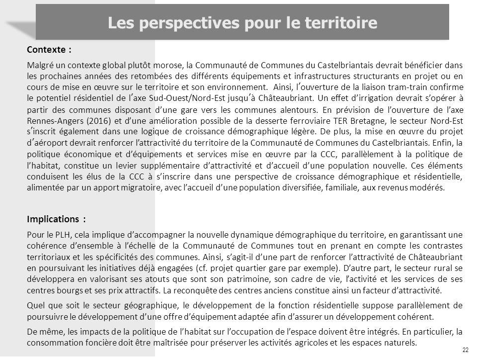22 Contexte : Malgré un contexte global plutôt morose, la Communauté de Communes du Castelbriantais devrait bénéficier dans les prochaines années des
