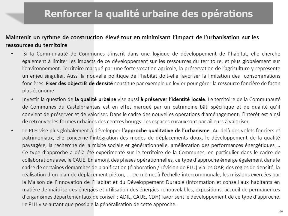 34 Renforcer la qualité urbaine des opérations Maintenir un rythme de construction élevé tout en minimisant limpact de lurbanisation sur les ressource