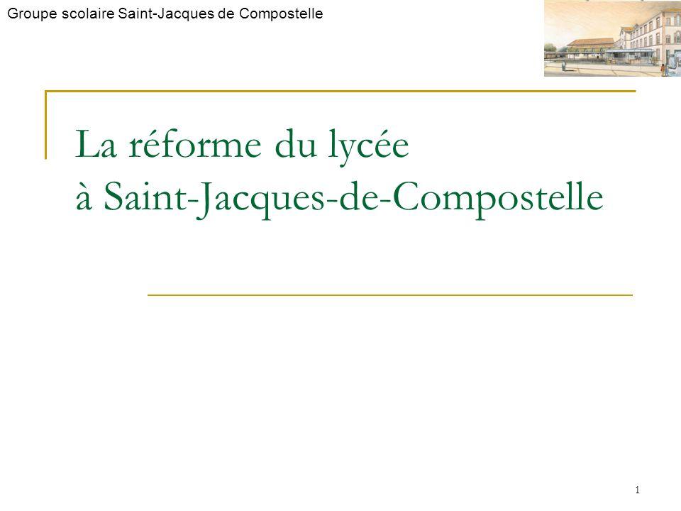 Groupe scolaire Saint-Jacques de Compostelle 1 La réforme du lycée à Saint-Jacques-de-Compostelle