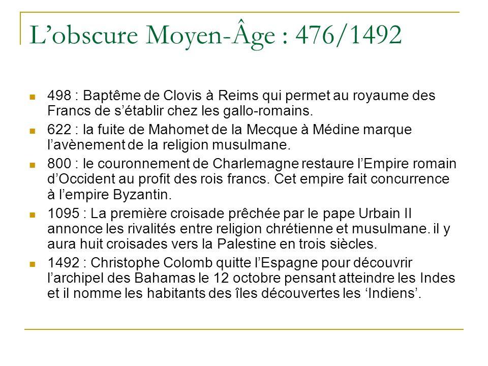 Lobscure Moyen-Âge : 476/1492 498 : Baptême de Clovis à Reims qui permet au royaume des Francs de sétablir chez les gallo-romains. 622 : la fuite de M