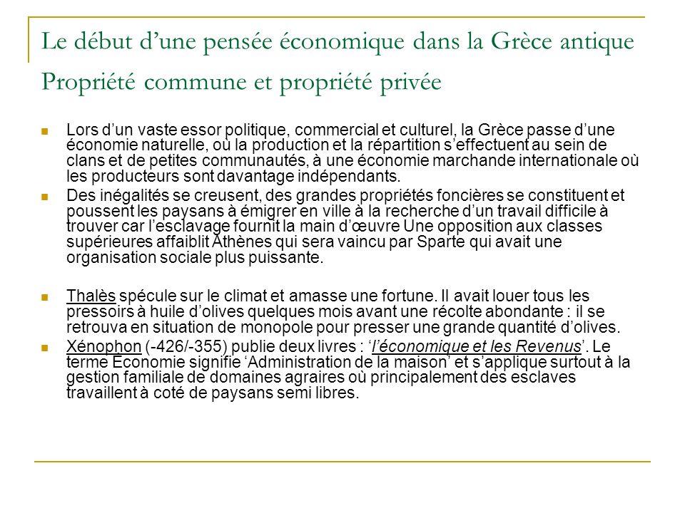 Le début dune pensée économique dans la Grèce antique Propriété commune et propriété privée Lors dun vaste essor politique, commercial et culturel, la