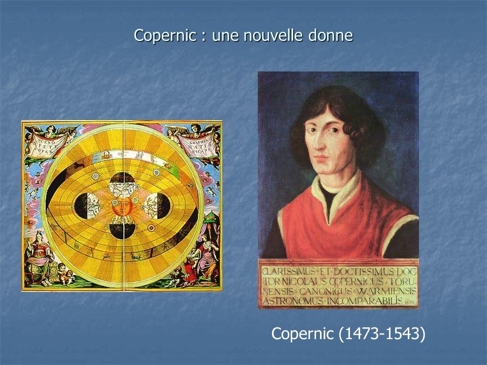 Copernic : une nouvelle donne Copernic (1473-1543)