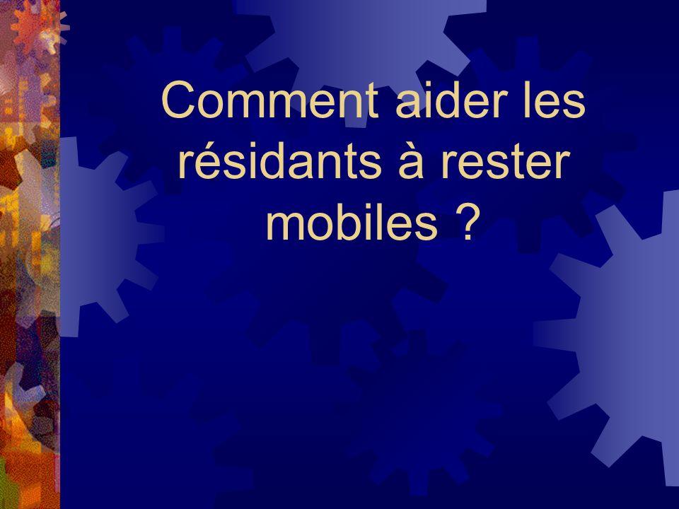Comment aider les résidants à rester mobiles ?