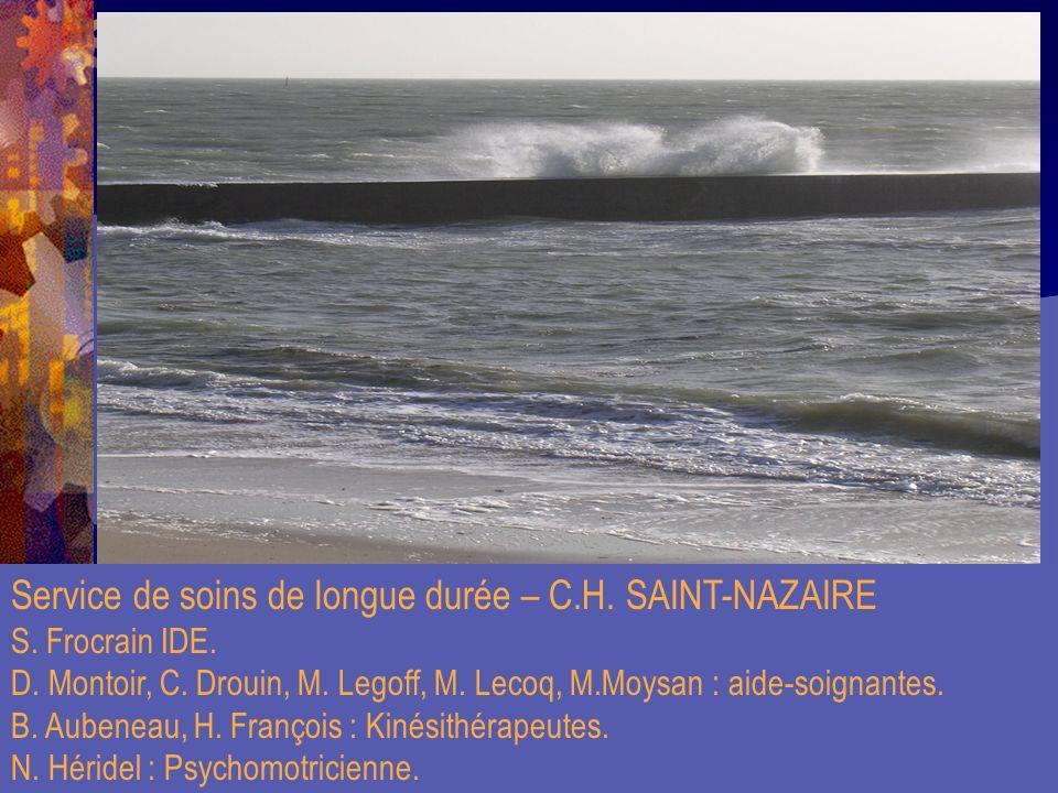 Service de soins de longue durée – C.H. SAINT-NAZAIRE S. Frocrain IDE. D. Montoir, C. Drouin, M. Legoff, M. Lecoq, M.Moysan : aide-soignantes. B. Aube