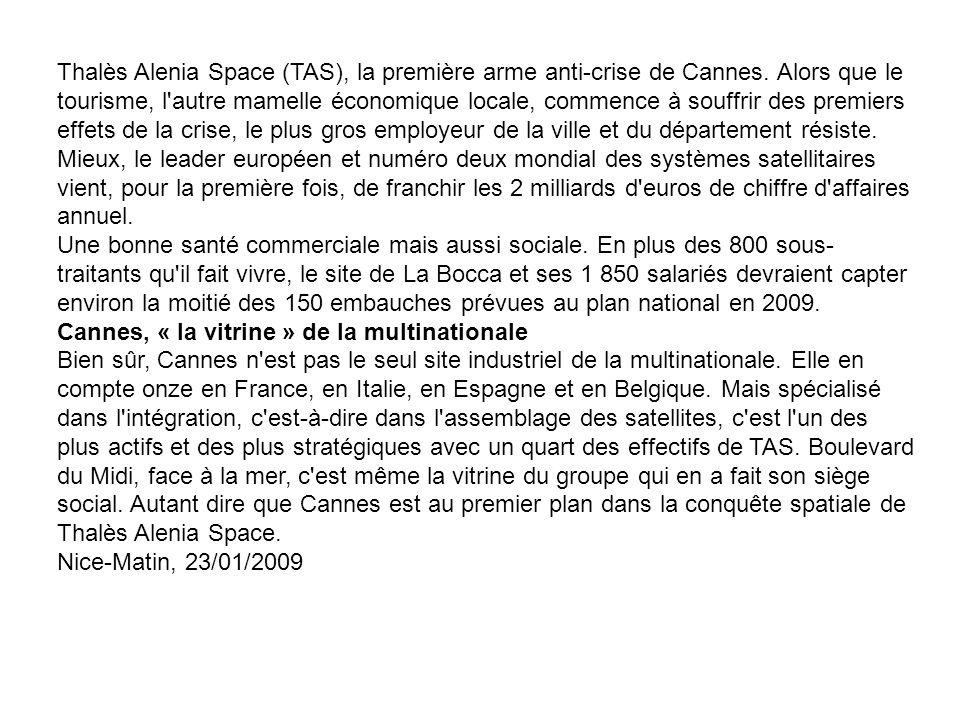 Thalès Alenia Space (TAS), la première arme anti-crise de Cannes.