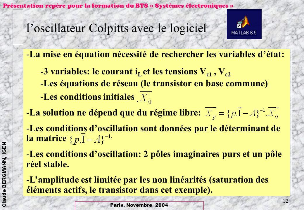 Paris, Novembre 2004 Claude BERGMANN, IGEN Présentation repère pour la formation du BTS « Systèmes électroniques » 12 loscillateur Colpitts avec le lo