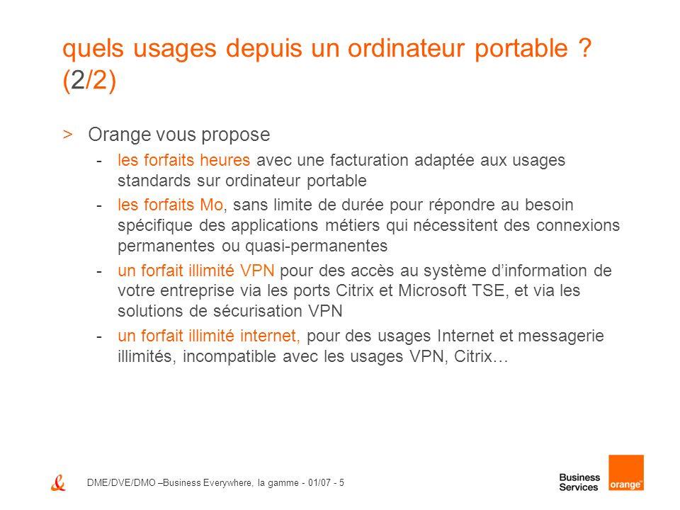 DME/DVE/DMO –Business Everywhere, la gamme - 01/07 - 5 quels usages depuis un ordinateur portable ? (2/2) >Orange vous propose -les forfaits heures av
