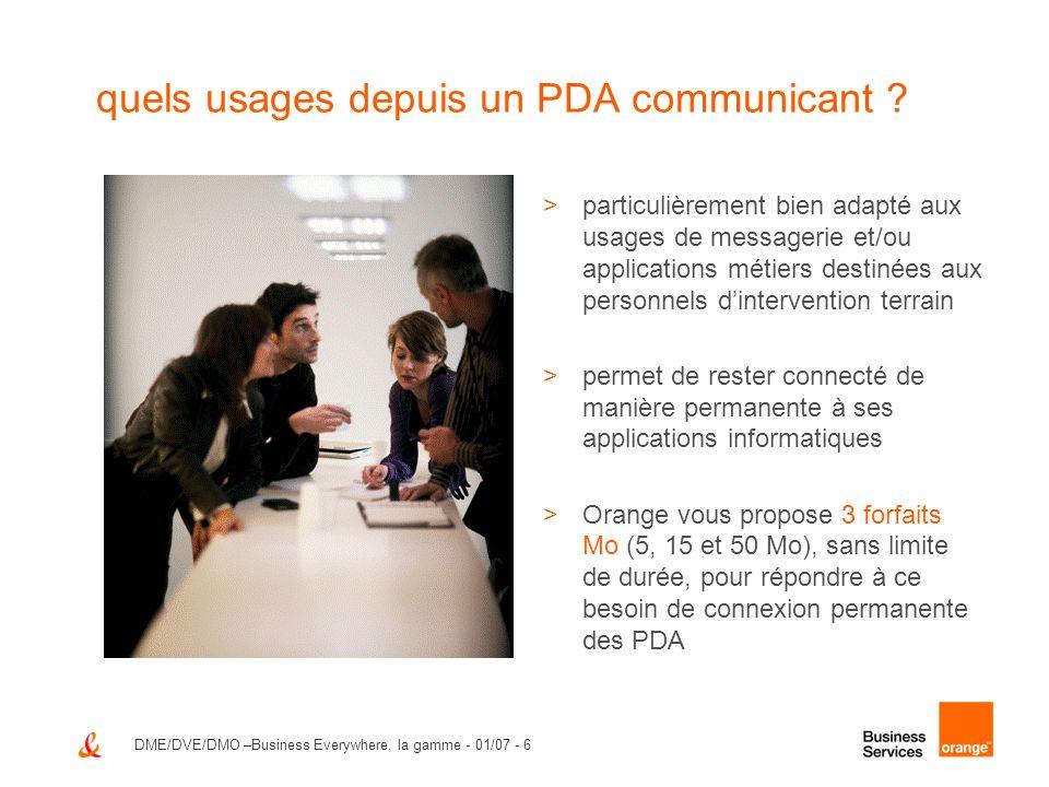 DME/DVE/DMO –Business Everywhere, la gamme - 01/07 - 6 quels usages depuis un PDA communicant ? >particulièrement bien adapté aux usages de messagerie