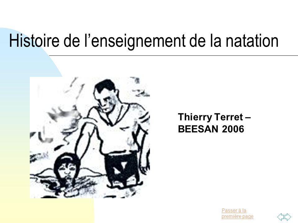 Passer à la première page Histoire de lenseignement de la natation Thierry Terret – BEESAN 2006