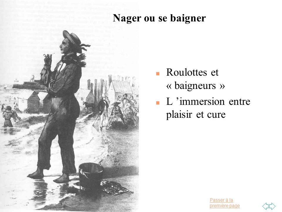 Passer à la première page n Roulottes et « baigneurs » n L immersion entre plaisir et cure Nager ou se baigner