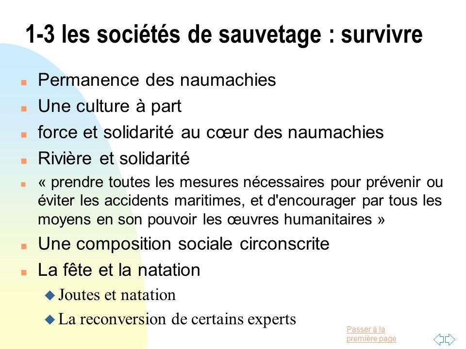Passer à la première page 1-3 les sociétés de sauvetage : survivre n Permanence des naumachies n Une culture à part n force et solidarité au cœur des