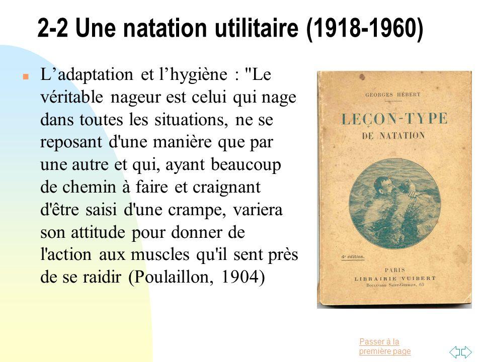 Passer à la première page 2-2 Une natation utilitaire (1918-1960) n Ladaptation et lhygiène :