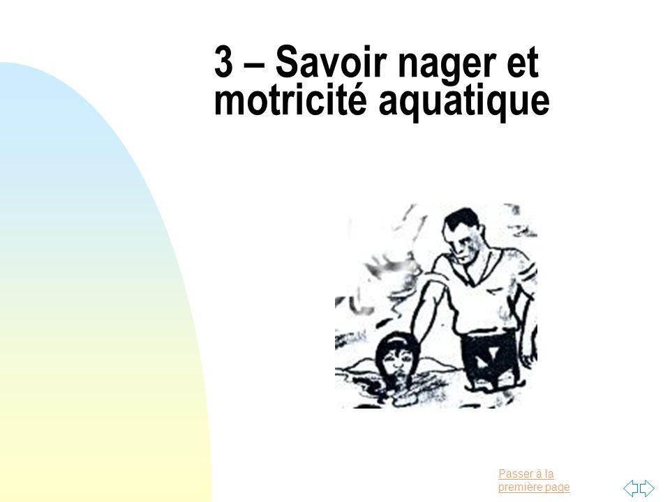 Passer à la première page 3 – Savoir nager et motricité aquatique